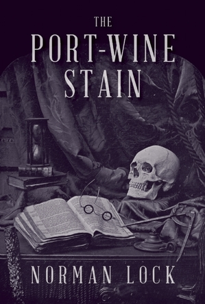 PORT-WINE-STAIN-by-Norman-Lock-9781942658061.jpg