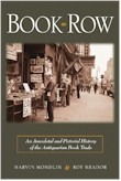 Book Row: An Anecdotal and Pictorial History of the Antiquarian Book Trade