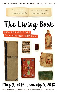 Philadelphia PA April 24 2017 The Library Company Of Is Excited To Announce Opening A New Exhibition Living Book