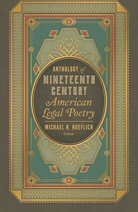 Anthology Of Nineteenth Century American Legal Poetry Published